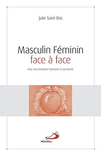 Masculin féminin face à face : pour une évolution humaine et spirituelle