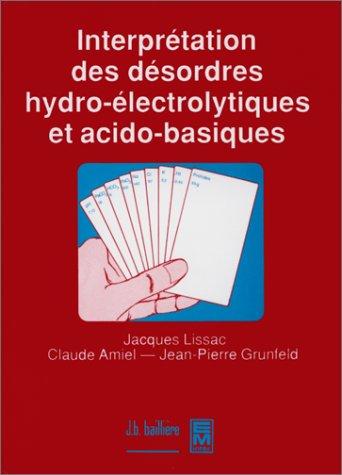 Interprétation des désordres hydro-électrolytiques et acido-basiques