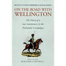 On the Road with Wellington: The Diary of a War Commissary in the Peninsular Campaigns