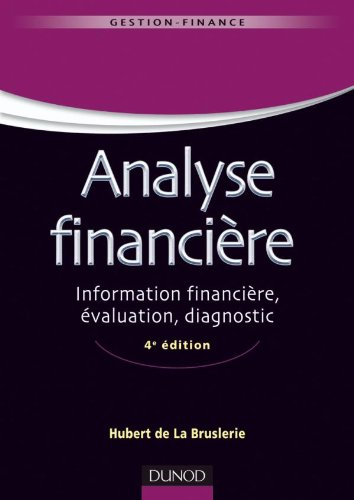 Analyse financière - 4ème édition - Information financière et diagnostic par Hubert La Bruslerie (de)