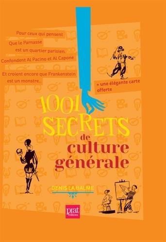 1001 secrets de culture générale par Denis La Balme