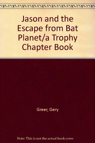 Jason and the Escape from Bat Planet/a Trophy Chapter Book