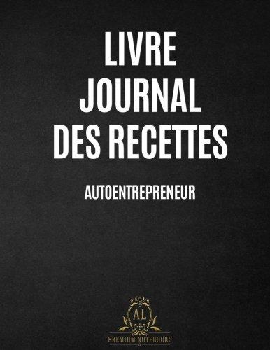 Livre Journal des Recettes AutoEntrepreneur par AL Notebooks