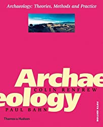 Archaeology: Theories, Methods and Practice by Colin Renfrew (2008-05-19)