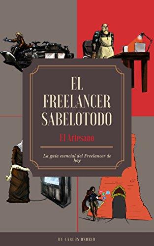 El Freelancer Sabelotodo: El Artesano por Carlos  Osorio