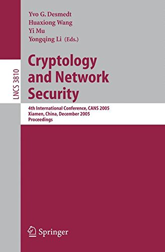 Cryptology and Network Security: 4th International Conference, CANS 2005, Xiamen, China, December 14-16, 2005, Proceedings (Lecture Notes in Computer Science)