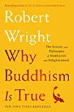 #7: Why Buddhism is True: The Science and Philosophy of Meditation and Enlightenment