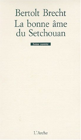 La bonne âme du Setchouan par Bertolt Brecht