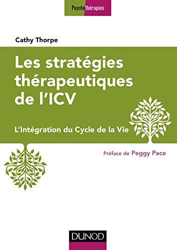 Les stratégies thérapeutiques de l'ICV - L'Intégration du Cycle de la Vie par Catherine Thorpe