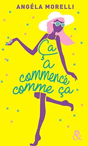 Ça a commencé comme ça : un roman feel good à dévorer cet été ! (&H) par Angéla Morelli