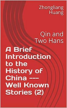 A Brief Introduction to  the History of China  --- Well Known Stories (2): Qin and Two Hans Epub Descargar