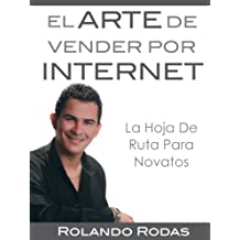 El Arte De Vender Por Internet (Spanish Edition)