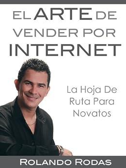 El Arte De Vender Por Internet de [Rodas, Rolando]