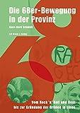 Die 68er-Bewegung in der Provinz: Vom Rock'n' Roll und Beat bis zur Gründung der Grünen in Lippe