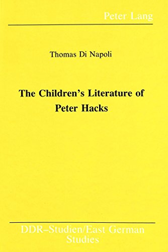 The Children's Literature of Peter Hacks (DDR Studien /East German Studies)