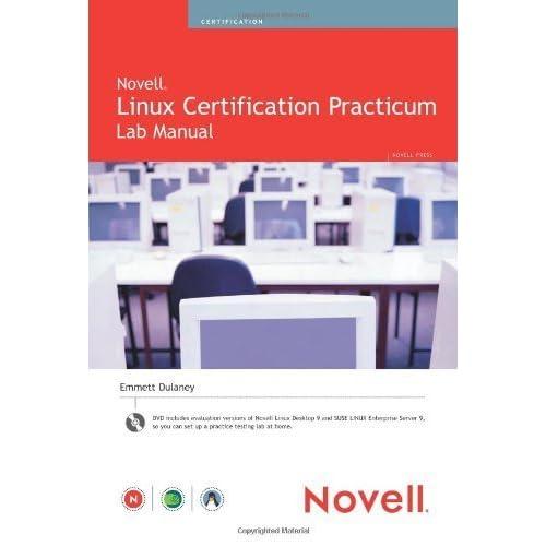 Novell Linux Certification Practicum Lab Manual by Emmett Dulaney (2005-11-13)
