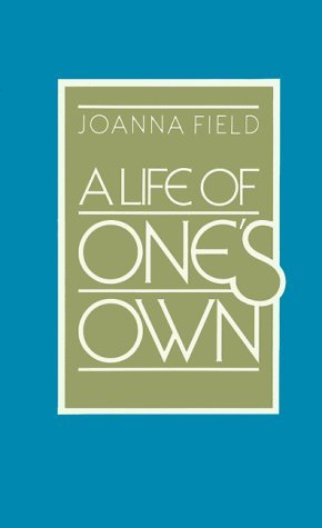A Life of One's Own by Joanna Field (1981-11-01)