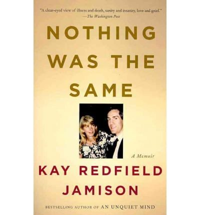 By Kay Redfield Jamison ( Author ) [ Nothing Was the Same By Jan-2011 Paperback