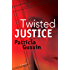 Twisted Justice: A Laura Nelson Thriller (Laura Nelson Series)