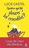 Qu'est-ce qui fait pleurer les crocodiles ? : Une comédie romantique  avec une touche d'humour à l'anglaise (&H) (French Edition)