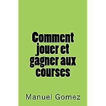 Comment jouer et gagner aux courses (French Edition)