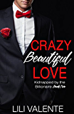 Crazy Beautiful Love: Kidnapped by the Billionaire Book 2