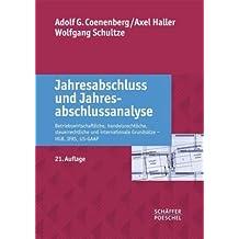 Jahresabschluss und Jahresabschlussanalyse: Betriebswirtschaftliche, handelsrechtliche, steuerrechtliche und internationale Grundsätze - HGB, IFRS, US-GAAP