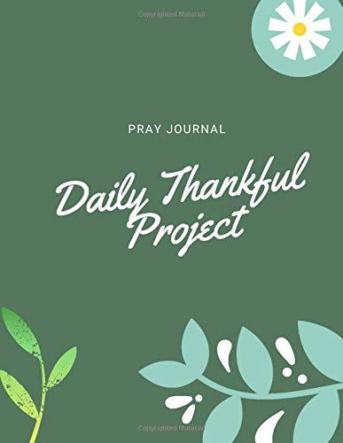 Pray Journal. Daily Thankful Project: The Letter Format Prayer Journal, 150 Pages to Praise, Thanks and Pray, Modern Design (XXL)