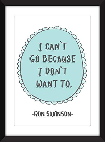 """Ron Swanson""""I Can't Go Because I Don't Want To"""" Quote. Unframed Parks and Recreation Print - Imprimer Sans Cadre"""