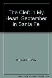 The Cleft in My Heart: September in Santa Fe