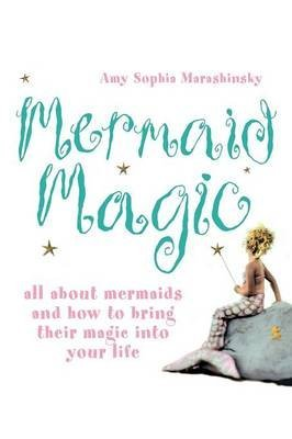 [Mermaid Magic: All About Mermaids and How to Bring Their Magic into Your Life] (By: Amy Sophia Marashinsky) [published: April, 2006]