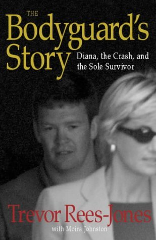 The Bodyguard's Story: Diana, the Crash and the Sole Survivor by Trevor Rees-Jones (2000-03-10)