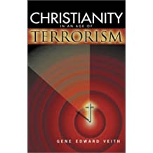 Christianity in an Age of Terrorism by Gene Edward Veith (2002-10-01)