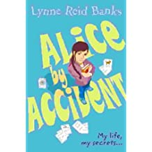 Alice By Accident by Lynne Reid Banks (2011-09-09)