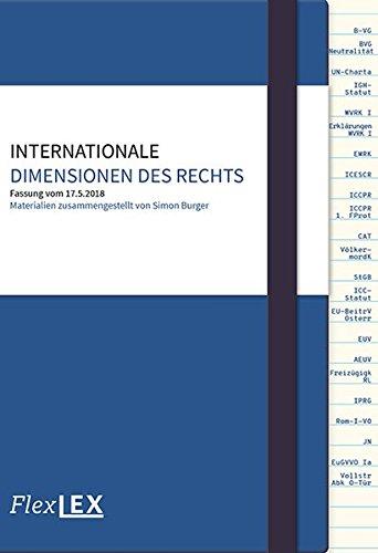 Internationale Dimensionen des Rechts: Materialien zusammengestellt von Simon Burger, Fassung vom 17.5.2018