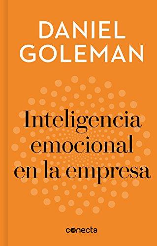 Inteligencia emocional en la empresa (Imprescindibles) por Daniel Goleman