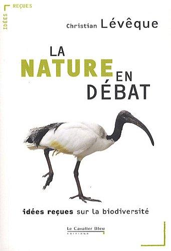 La Nature en dbat : Ides reues sur la biodiversit