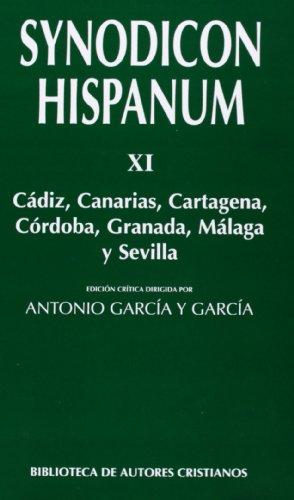 Synodicon Hispanum. XI: Cádiz, Canarias, Cartagena, Córdoba, Granada, Málaga y Sevilla