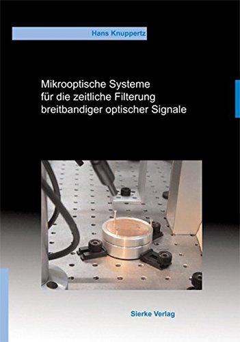 Mirkooptische Systeme für die zeitliche Filterung breitbandiger optischer Signale