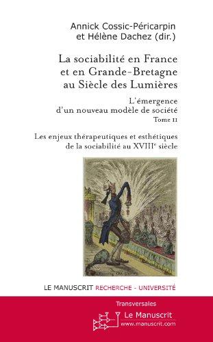 La sociabilité en France et en Grande-Bretagne au siècle des Lumières. Tome 2 (Transversales) par Cossic Annick