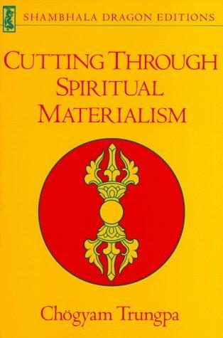Cutting Through Spiritual Materialism (Shambhala Dragon Editions) by Trungpa Tulku Chogyam Trungpa (1-Jun-1987) Paperback