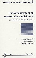 Endommagement et rupture des matériaux - Volume 1, Généralités, matériaux métalliques de Michel Clavel