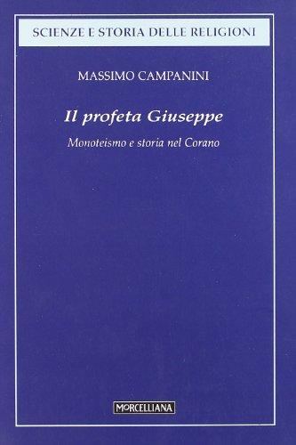 Il profeta Giuseppe. Monoteismo e storia nel Corano