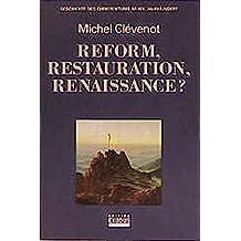 Geschichte des Christentums / Reform, Restauration, Renaissance?: Geschichte des Christentums im XIX. Jahrhundert