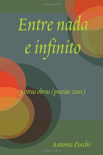 Entre Nada E Infinito Y Otras Obras (poesias 2001)
