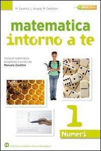 Matematica intorno a te. Numeri-Figure. Con quaderno-Tavole numeriche. Per la Scuola media. Con espansione online: 1
