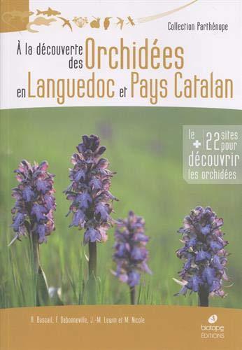 A la découverte des orchidées en Languedoc et Pays Catalan par  (Relié - May 8, 2019)