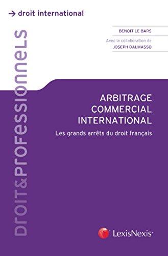 Arbitrage commercial international: Les grands arrêts du droit français.