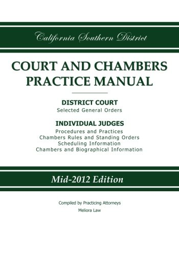 California Southern District Court and Chambers Practice Manual por Practicing Attorneys/Meliora Law