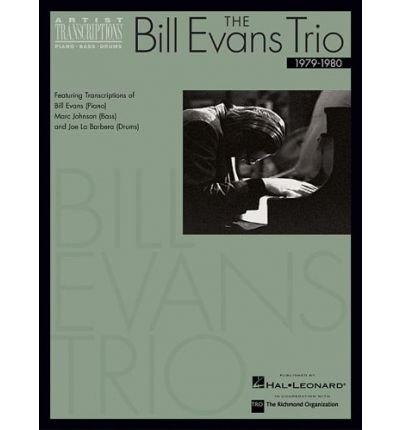 [(The Bill Evans Trio - 1979-1980: Artist Transcriptions (Piano * Bass * Drums) )] [Author: Bill Evans] [Mar-2004]